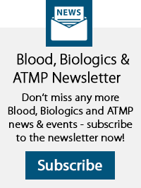 Blood, Biologics and ATMP Newsletter Newsletter